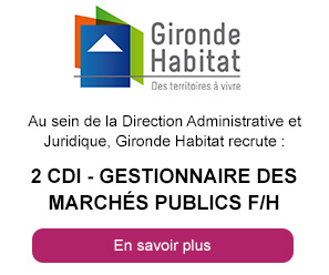 Gestionnaire des marchés publics (h/f) - 2 CDI - Gironde Habitat